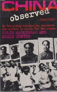 China Observed. Colin Mackerras & Neale Hunter -1967