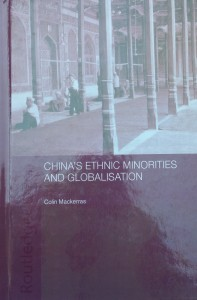 China's Ethnic Minorities and Globalisation, RoutledgeCurzon, London, 2003